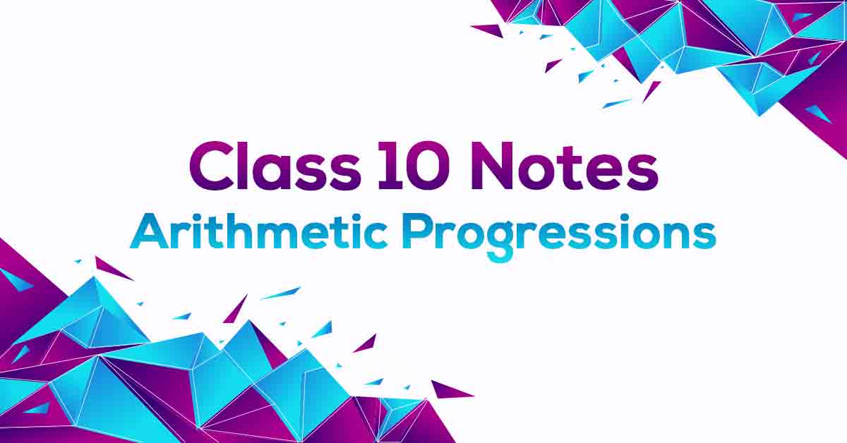 Arithmetic Progressions Class 10 Notes