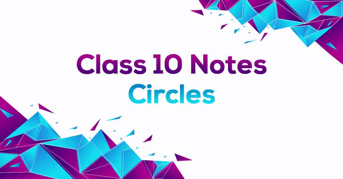 Circles Class 10 Notes