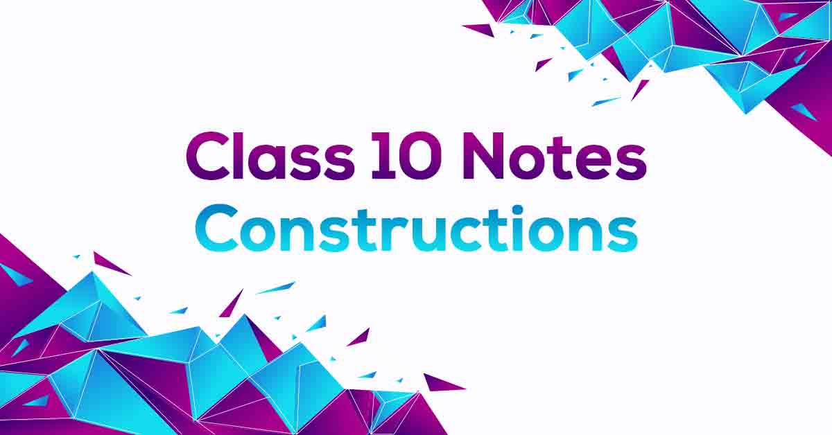 Constructions Class 10 Notes