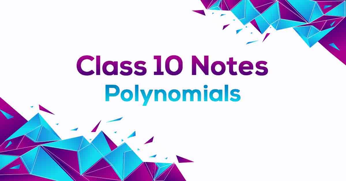 Polynomials Class 10 Notes