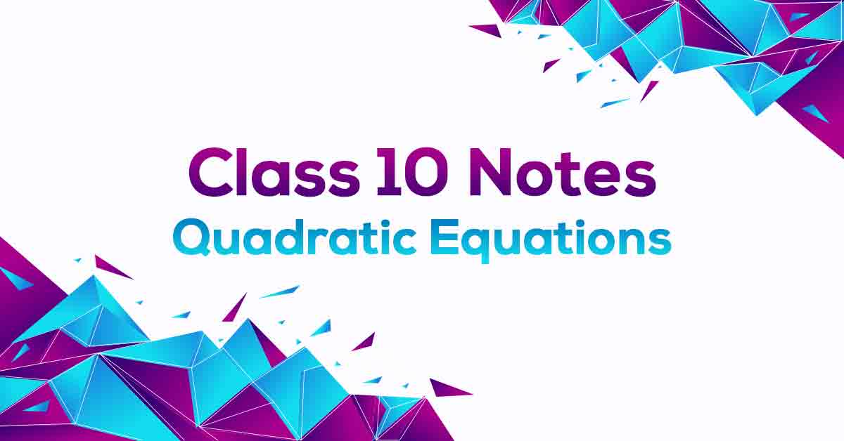 Quadratic Equations Class 10 Notes