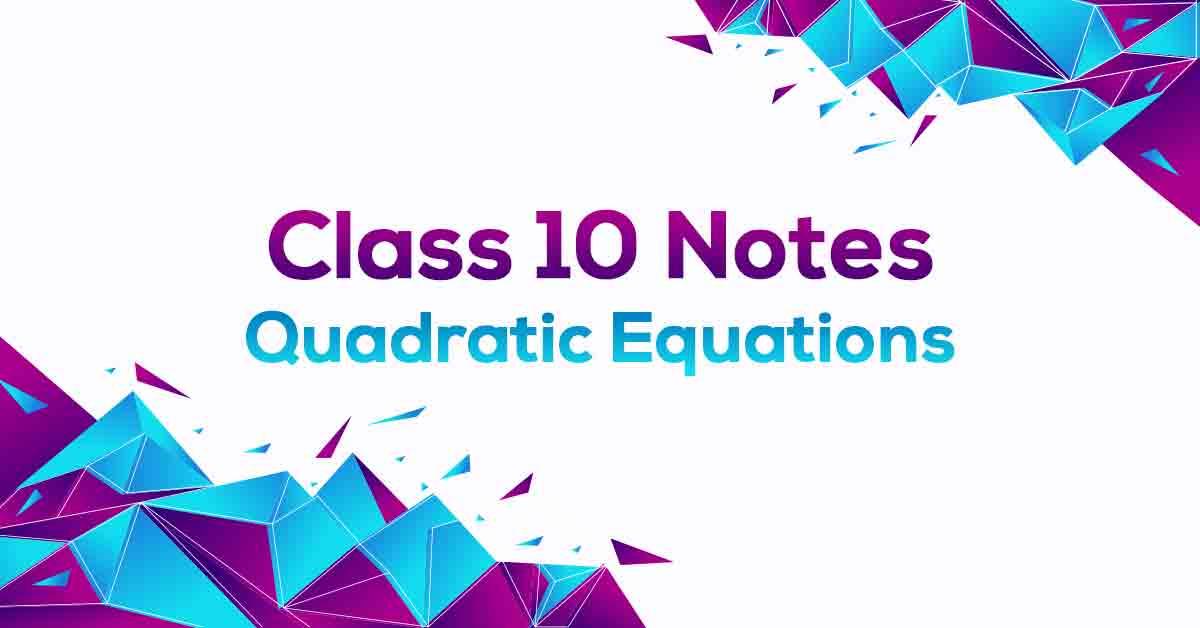 Quadratic Equations Class 10 Notes