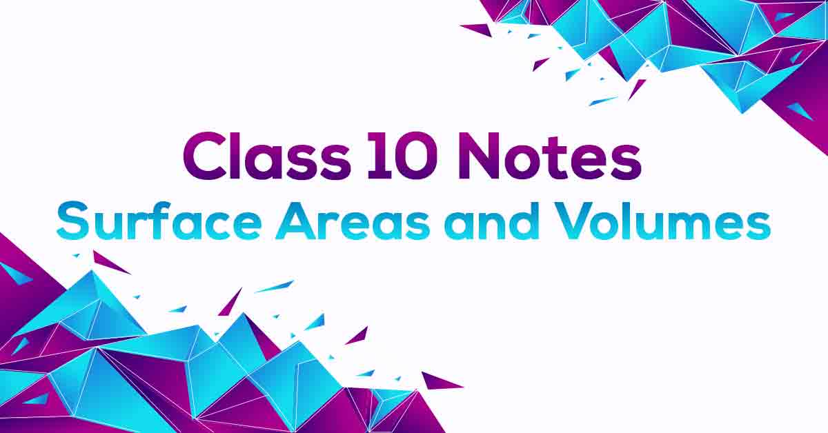 Surface Areas and Volumes Class 10 Notes