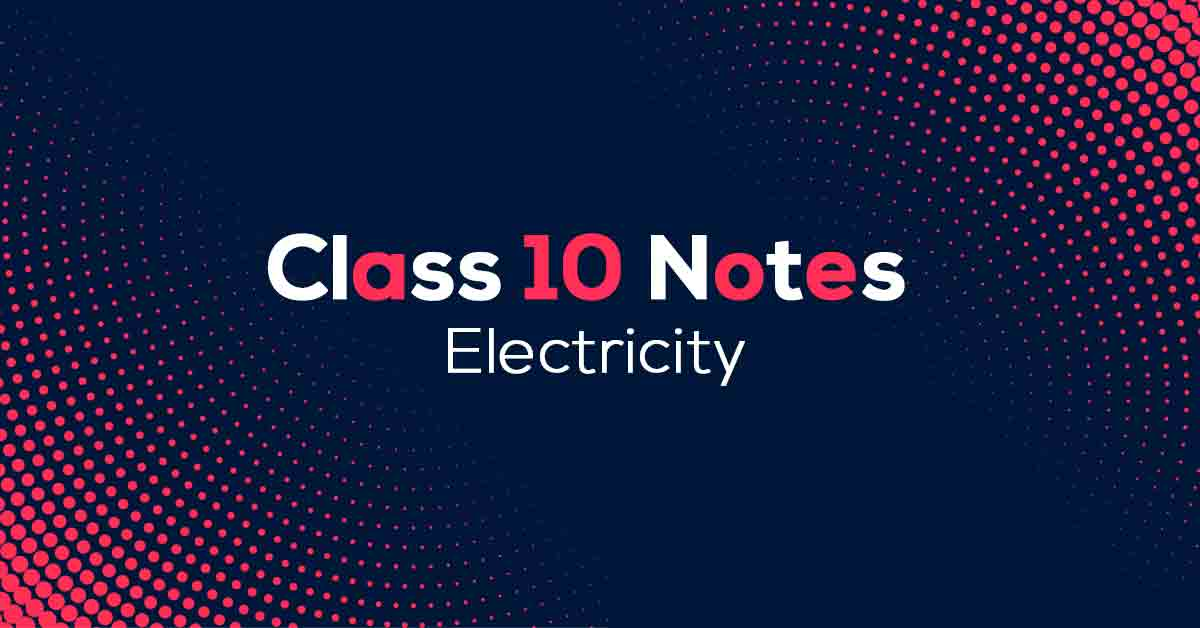 Electricity Class 10 Notes