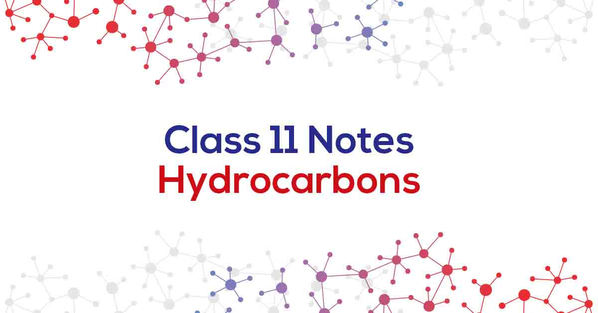 Hydrocarbons Class 11 Notes