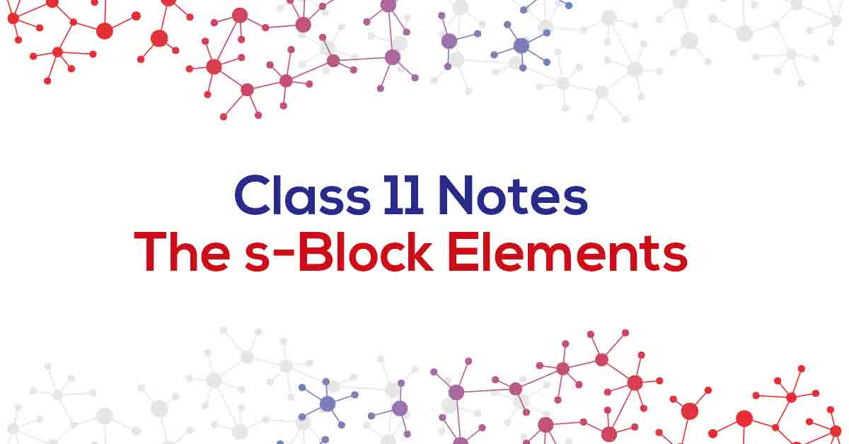 The s-Block Elements Class 11 Notes