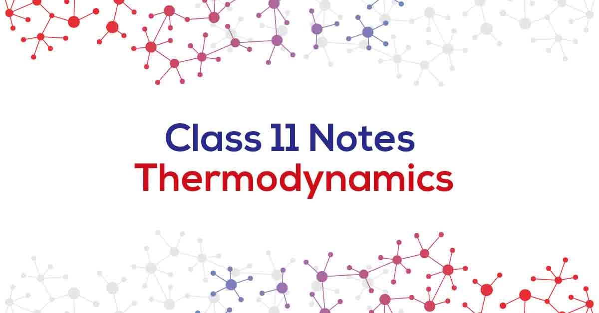 Thermodynamics Class 11 Notes