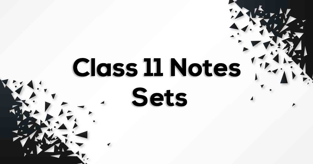 Sets Class 11 Formulas & Notes