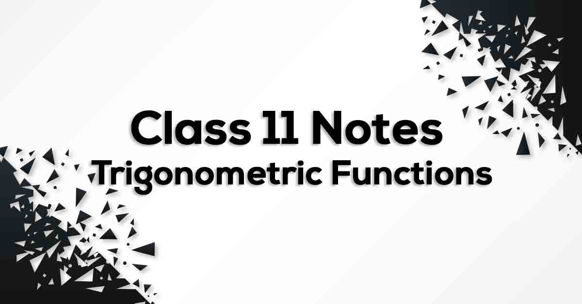 Trigonometric Functions Class 11 Formulae
