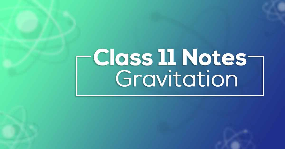 Class 11 Physics Chapter 8 Gravitation Notes