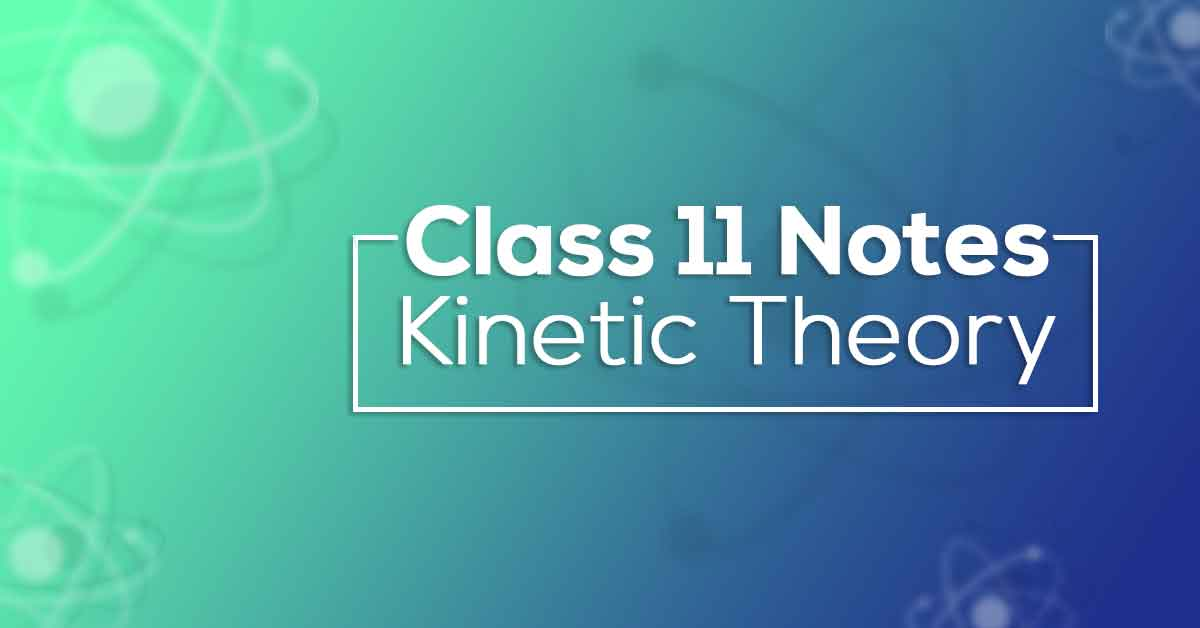 Kinetic Theory Class 11 Notes