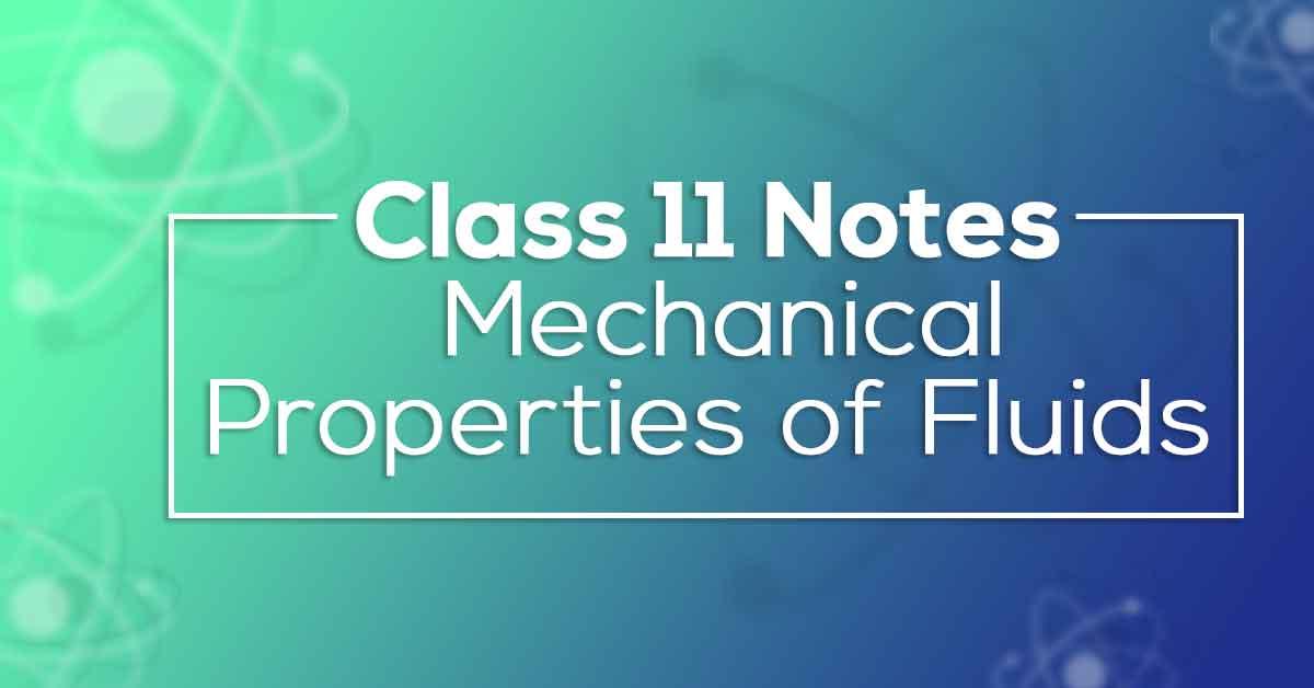 Class 11 Physics Chapter 10 Mechanical Properties of Fluids Notes