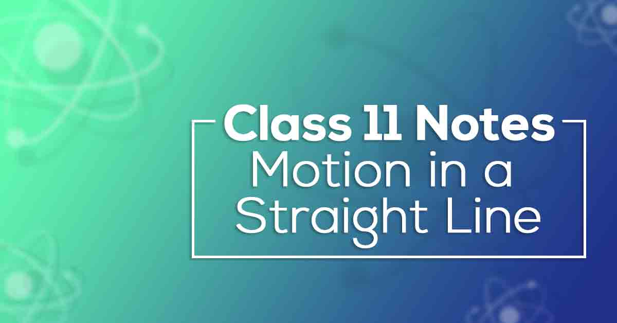 Motion in a Straight Line Class 11 Notes