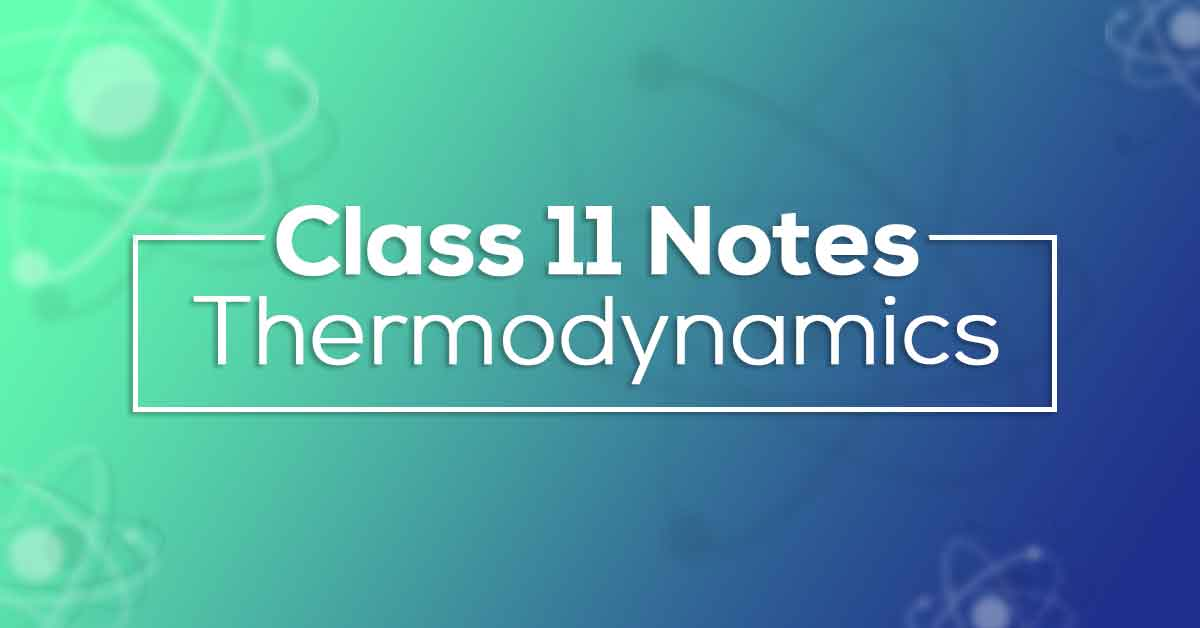 Class 11 Physics Chapter 12 Thermodynamics Notes
