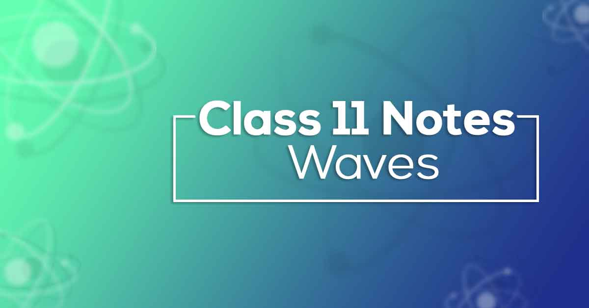 Waves Class 11 Notes