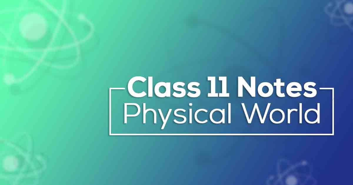 Class 11 Physics Chapter 1 Physical World Notes
