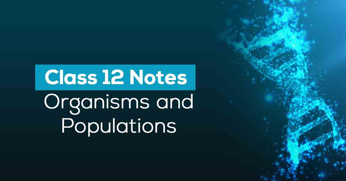 Organisms and Population Class 12 Notes