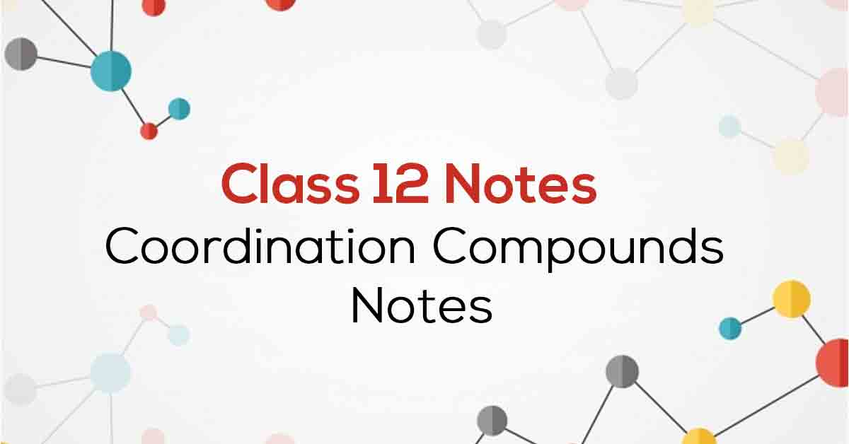 Coordination Compounds Class 12 Notes