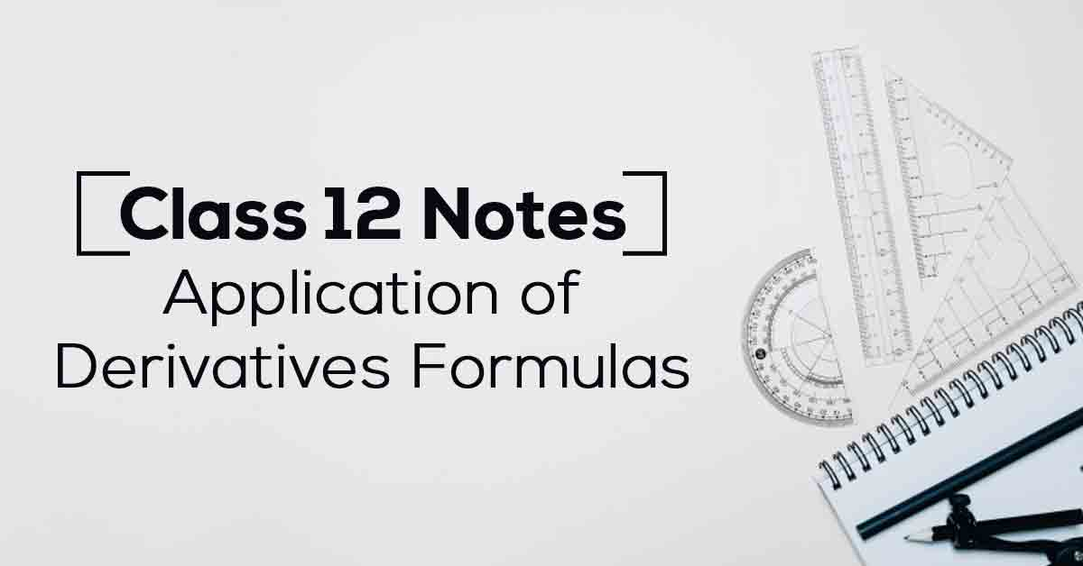 Application of Derivatives Class 12 Notes