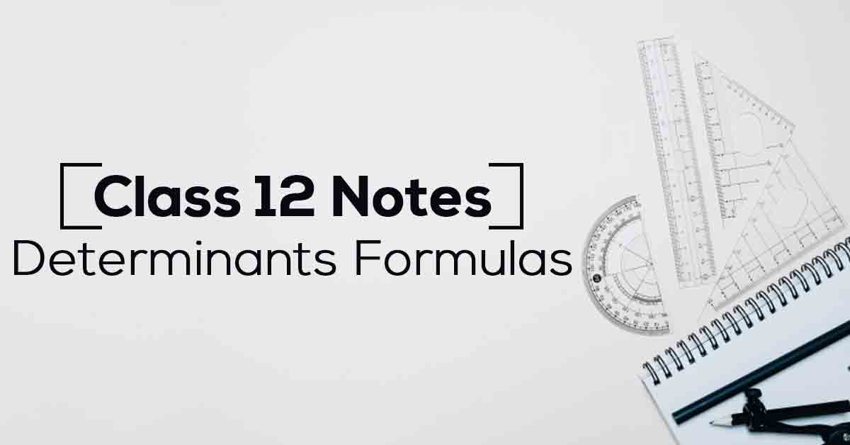 Determinants Class 12 Notes