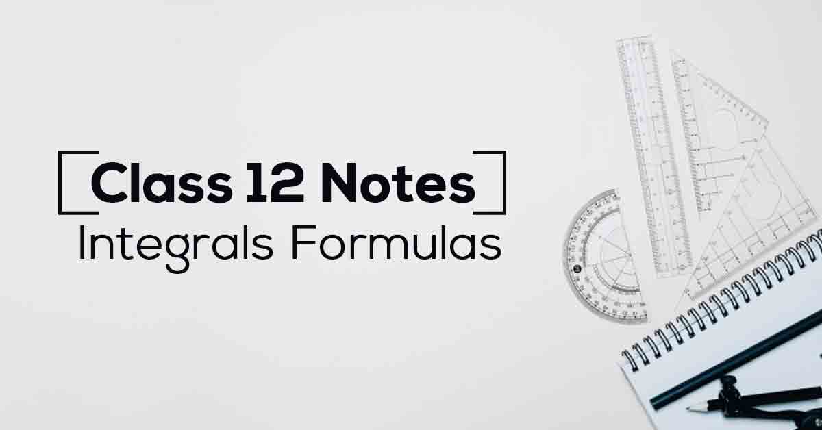 Integrals Class 12 Formulas PDF with Notes