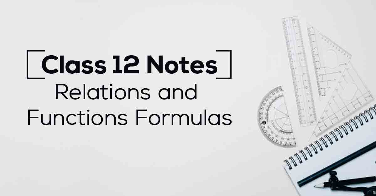 Relations and Functions Class 12 Notes