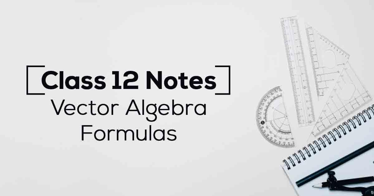 Vector Algebra Class 12 Formulas PDF with Notes