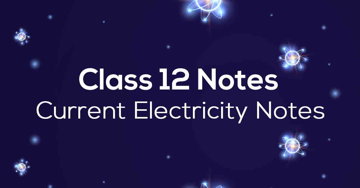 Current Electricity Class 12 Notes