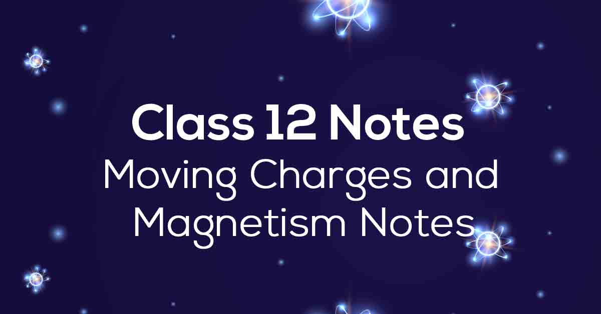 Moving Charges and Magnetism Class 12 Notes