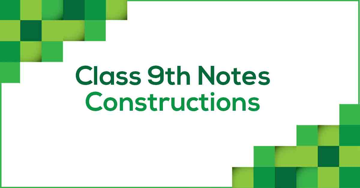 Constructions Class 9 Notes