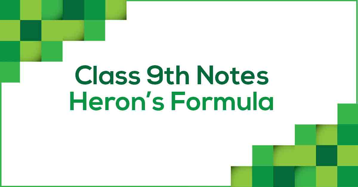 Heron's Formula Class 9 Notes