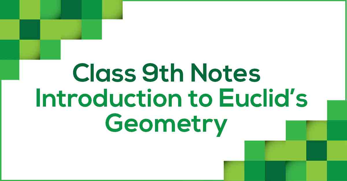 Euclid's Geometry Class 9 Notes