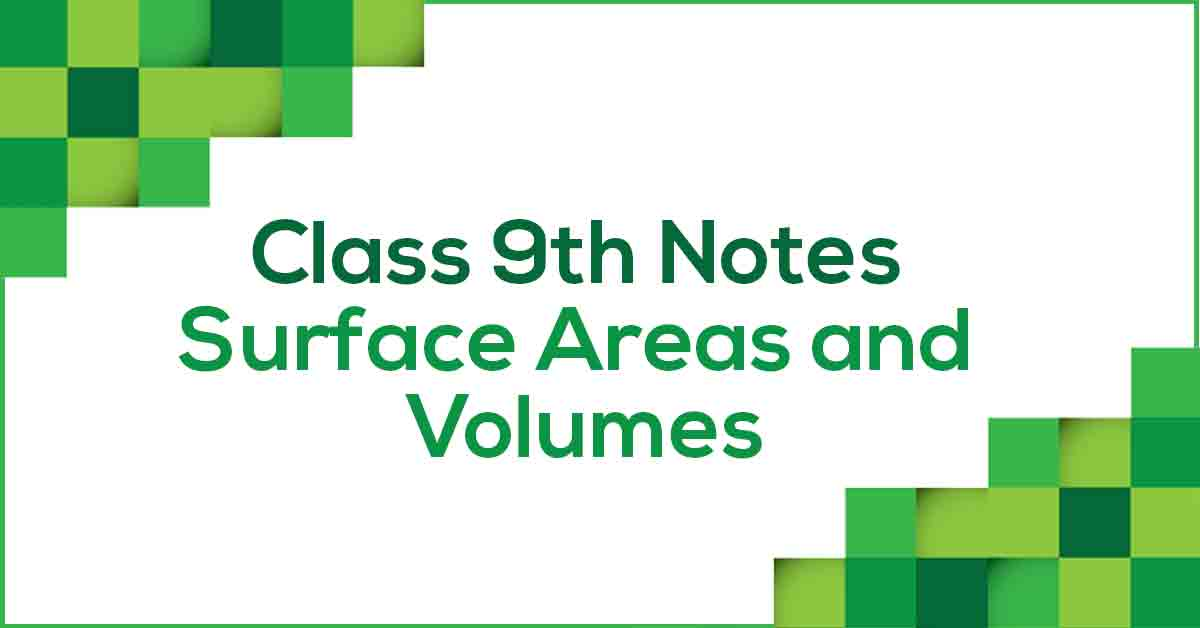 Surface Areas and Volumes Class 9 Notes