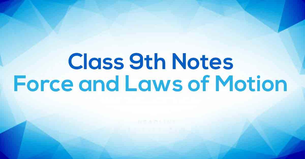 Force and Laws of Motion Class 9 Notes | Vidyakul