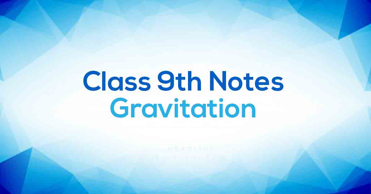 Gravitation Class 9 Notes