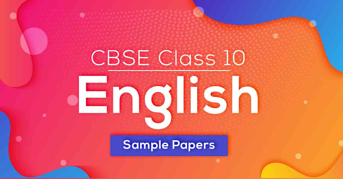 CBSE Class 10 English Sample Papers
