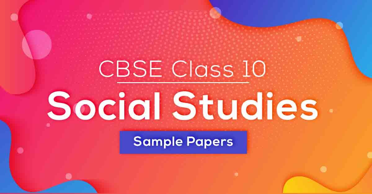 CBSE Class 10 Social Studies Sample Paper