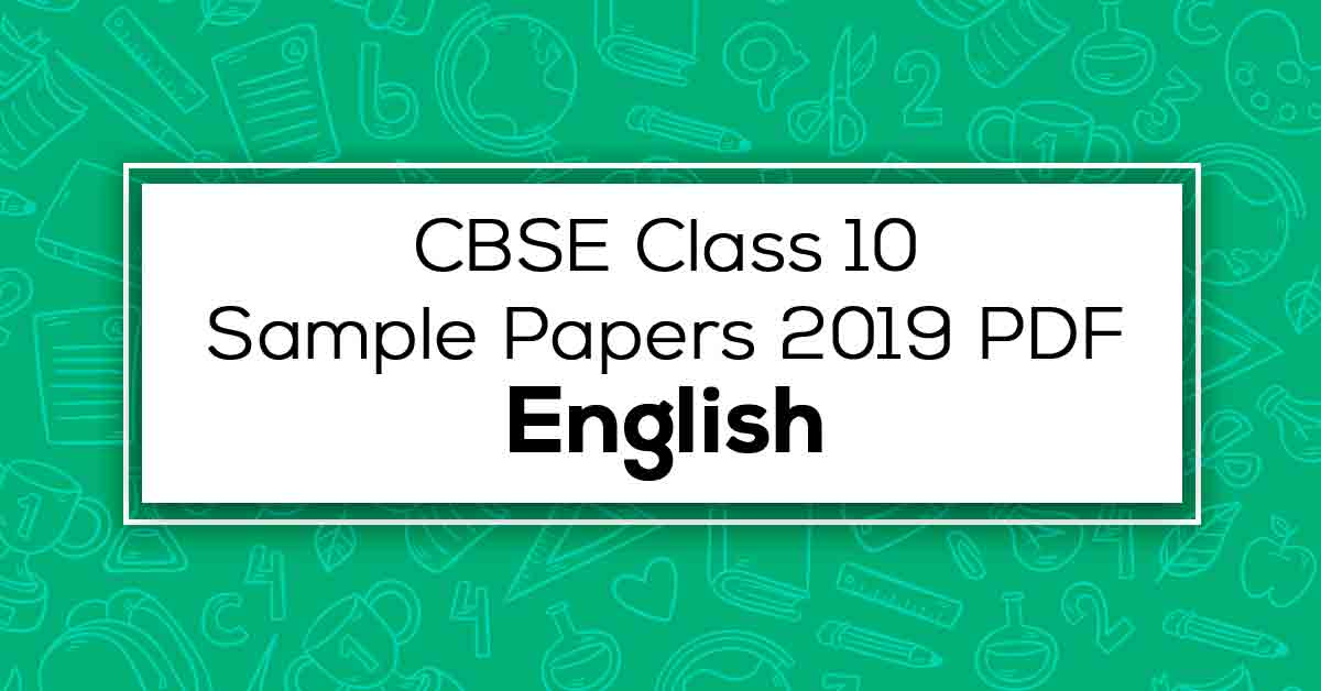 CBSE Class 10 English Sample Papers 2019 PDF