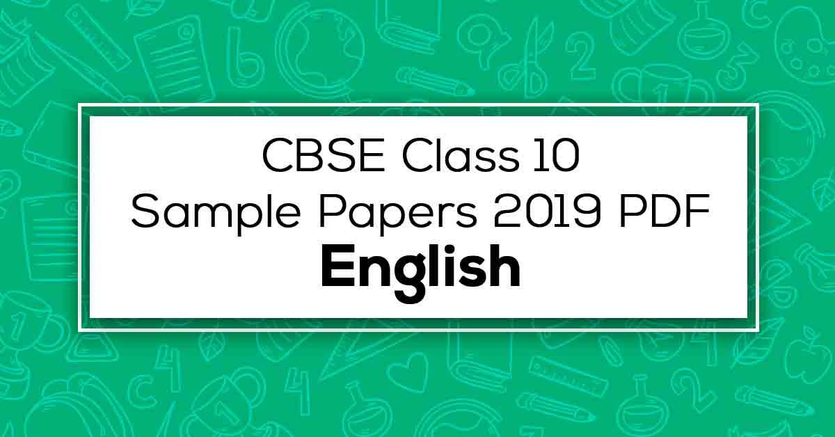 Free CBSE Class 10 English Sample Papers 2019 PDF | Vidyakul