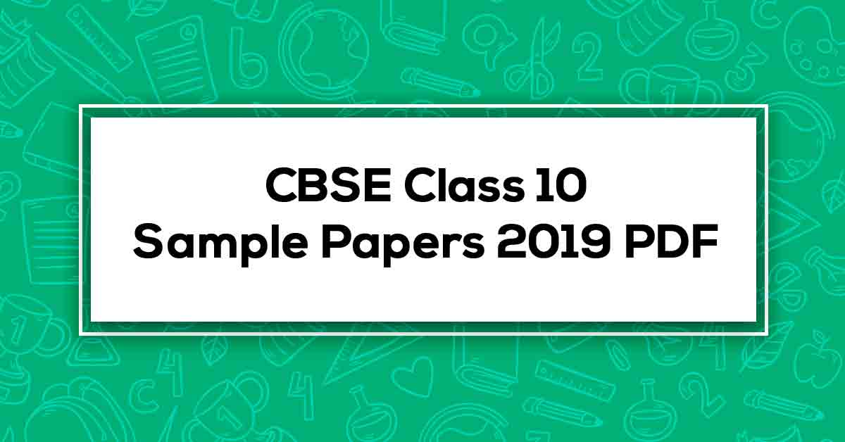 CBSE Class 10 Sample Papers 2019 PDF