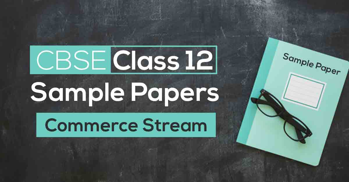 CBSE Class 12 Sample Papers for Commerce