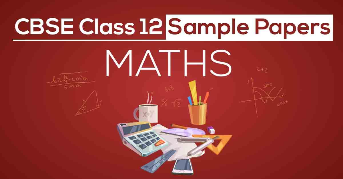 CBSE Class 12 Maths Sample Papers