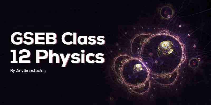 Anytimestudies GSEB Class 12 Physics Video Lecture + MCQ Explanation in Gujarati (DVD)