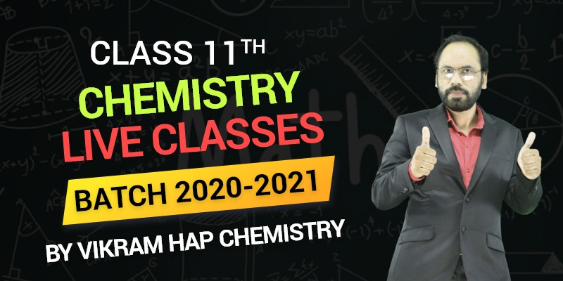 Class 11th Chemistry Live Classes Batch 2020-2021 By Vikram HAP Chemistry