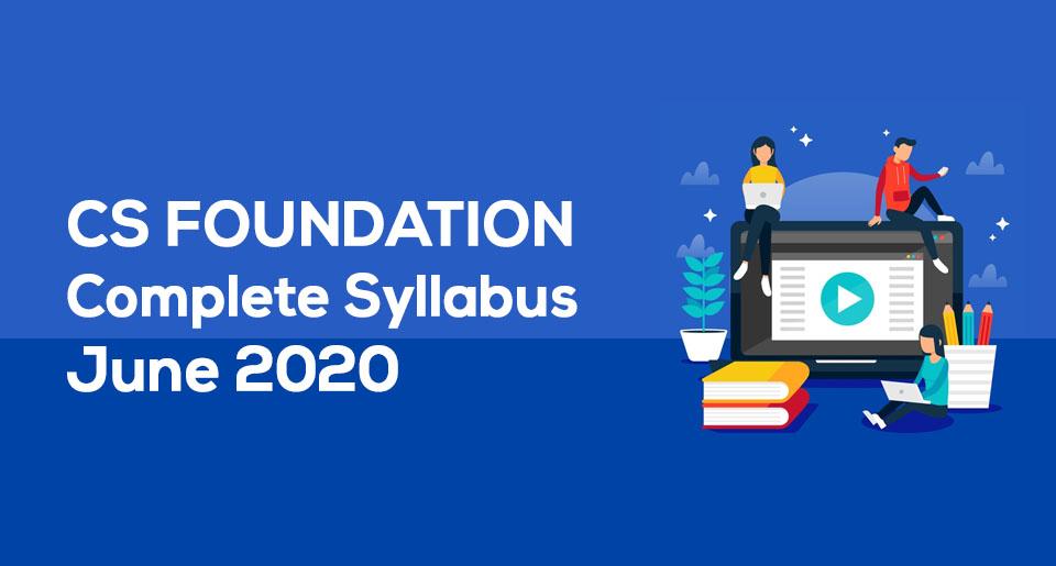 CS Foundation   Complete Syllabus   June 2020