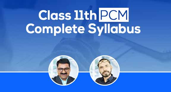 Class 11th PCM | Complete Syllabus