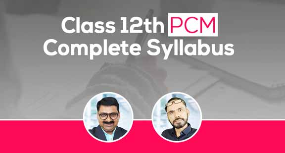 Class 12th PCM | Complete Syllabus