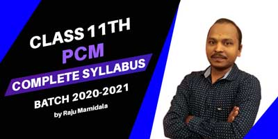 Class 11th PCM Notes + Assignment Batch 2020-2021 By Raju Mamidala