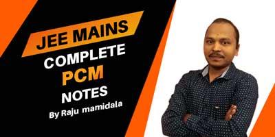 JEE Mains Complete PCM Notes Batch 2020-2021 By Raju Mamidala Sir