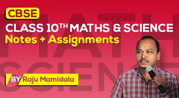 CBSE Class 10th Math + Science | Class Notes + Assignments